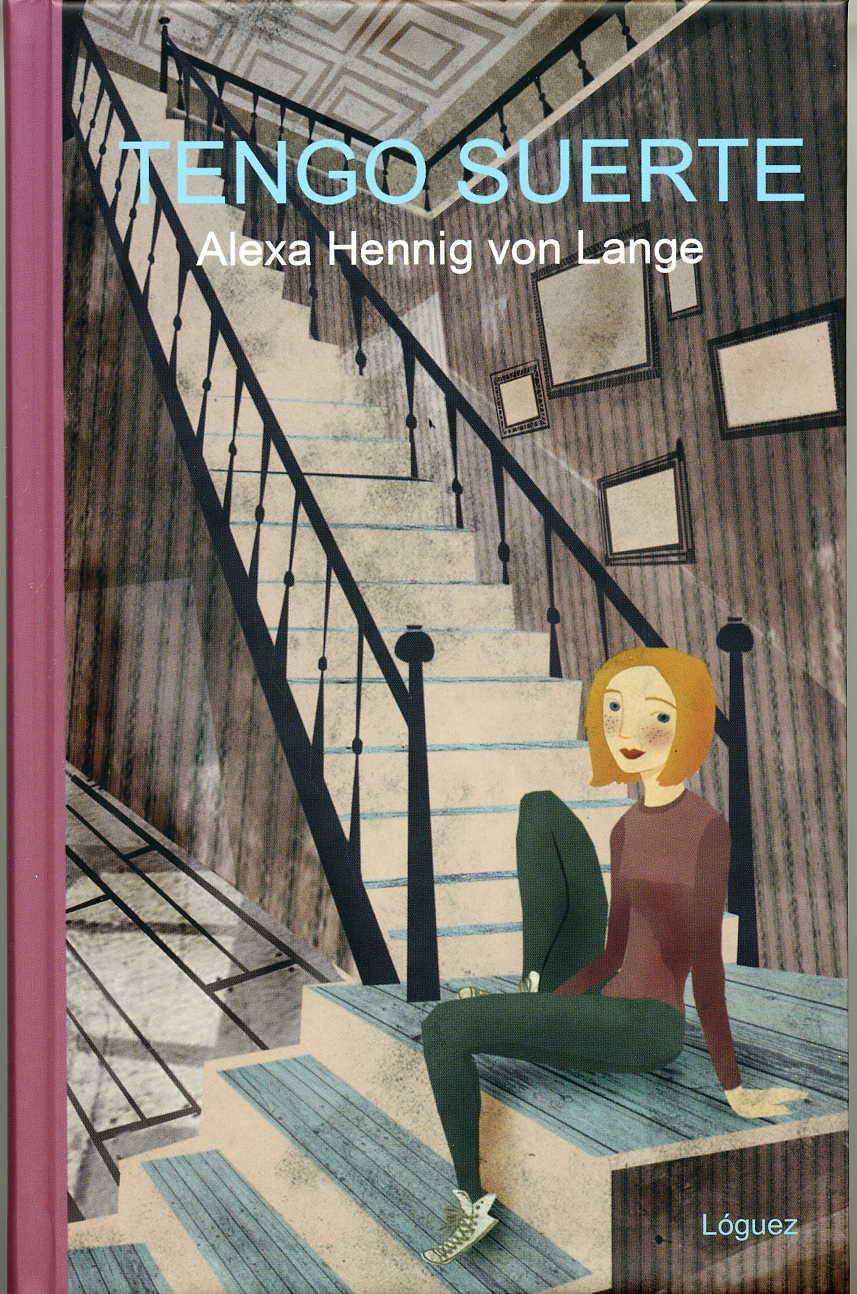 Tengo suerte, de Alexa Hennig  von Lange - Reseña
