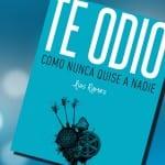 Te odio como nunca quise a nadie, de Luis Ramiro – Reseña