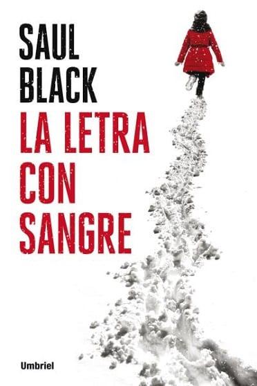 La letra con sangre, de Saul Black - Reseña