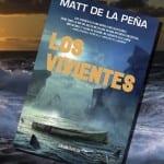 Los vivientes, de Matt de la Peña – Reseña
