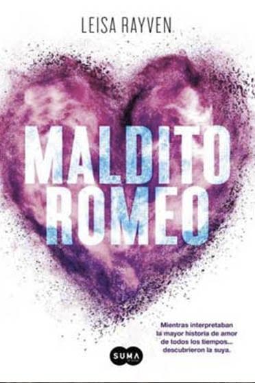 Maldito Romeo, de Leisa Rayven - Reseña