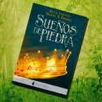 Sueños de Piedra, de Iria G. Parente y Selene M. Pascual – Reseña