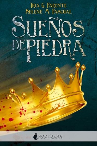Sueños de Piedra, de Iria G. Parente y Selene M. Pascual - Reseña - portada