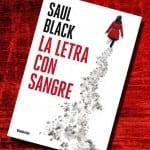 La letra con sangre, de Saul Black – Reseña