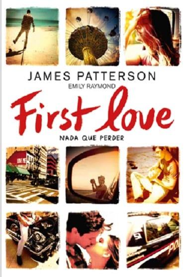 First love, de James Patterson/Emily Raymond - Reseña