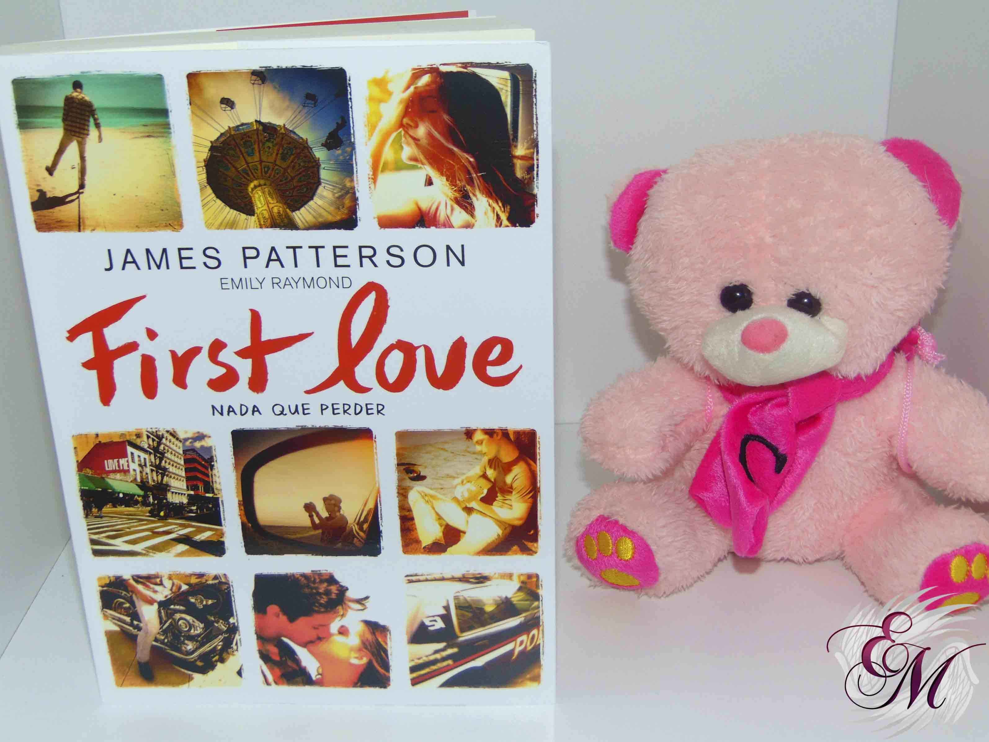 First love, de James Patterson/Emily Raymond - Reseña