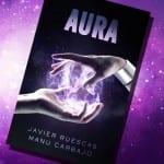 Aura, de Javier Ruescas y Manu Carbajo – Reseña