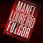 Fulgor, de Manel Loureiro – Reseña