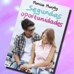 Segundas oportunidades, de Monica Murphy – Reseña