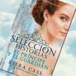 La selección historias: El príncipe y el guardián, de Kiera Cass – Reseña