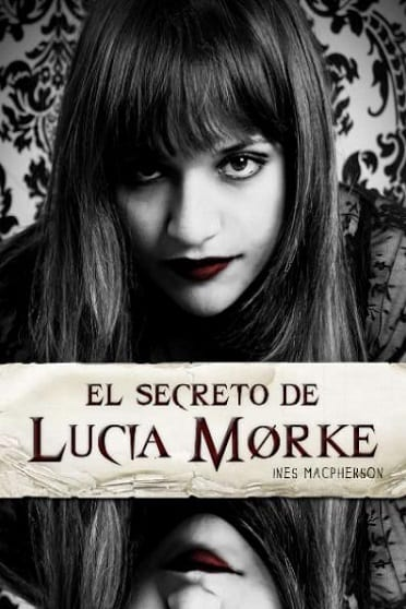 El secreto de Lucía morke, de Ines Macpherson