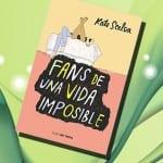 Ya en tu librería: Fans de una vida imposible