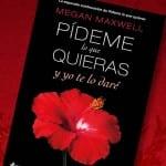 Lo nuevo de Megan Maxwell 'Pídeme lo que quieras y yo te lo daré'