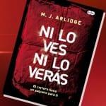 Ni lo ves ni lo verás, de M. J. Arlidge – Reseña