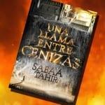 Una llama entre cenizas, de Sabaa Tahir – Reseña