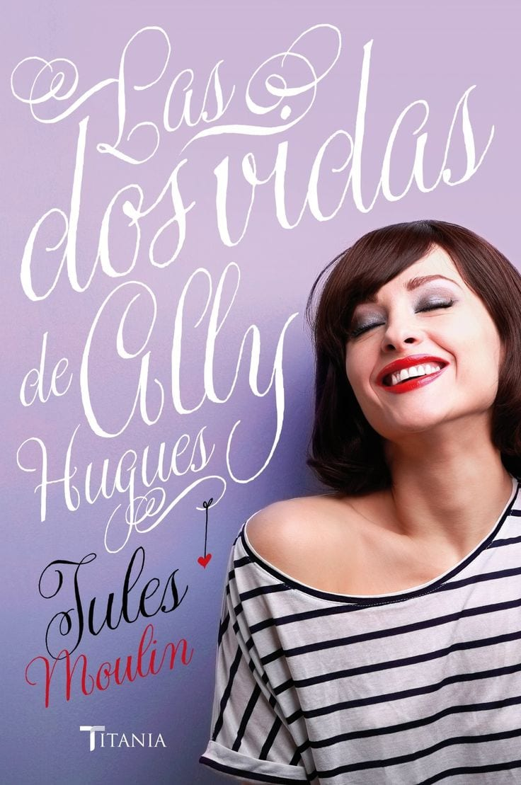 Las dos vidas de Ally Hughes, Jules Moulin – Reseña