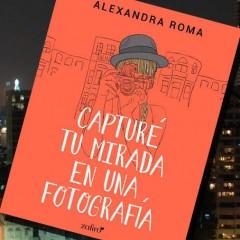 Alexandra Roma nos cuenta como nació Capturé tu mirada en una fotografía