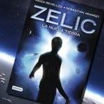 Zelic. La nueva tierra, de Raiza Revelles y Sebastián Arango – Reseña
