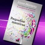 Pequeñas Mentiras, Liane Moriarty – Reseña