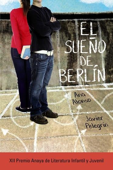 El sueño de Berlín, de Ana Alonso y Javier Pelegrín - Reseña