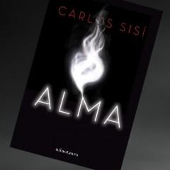 """5 razones para leer… """"Alma"""" de Carlos Sisí"""