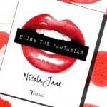 Elige tus fantasías, Nicola Jane – Reseña
