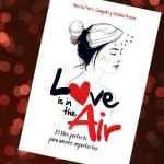 Love is in the air, de Vanesa Pérez y Natalia Pereira – Reseña