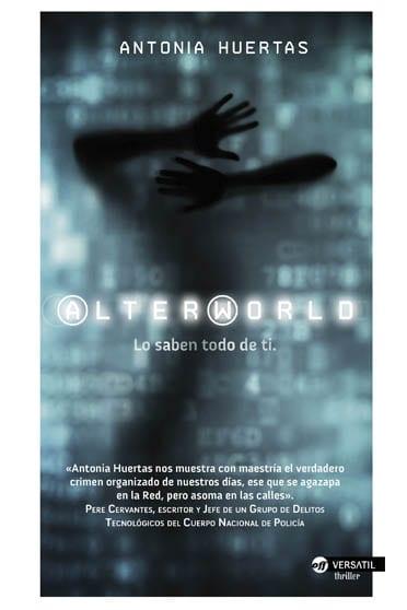 Alterworld, lo saben todo de ti, de Antonia Huertas - Reseña