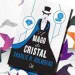 El mago de cristal, Charlie N. Holmberg – Reseña