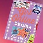 'De gira' (Girl online II), de Zoe Sugg, ¡a la venta el 17 de marzo!