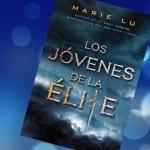 'Los jóvenes de la élite', de Marie Lu, ¡el 28 de marzo a la venta!
