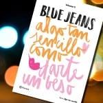 Algo tan sencillo como darte un beso, de Blue Jeans, a la venta el 28 de abril