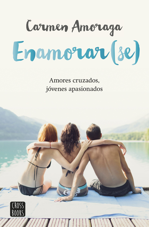 Enamorar(se), Carmen Amoraga - Reseña
