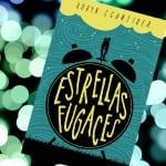 Estrellas fugaces, de Robyn Schneider – Reseña