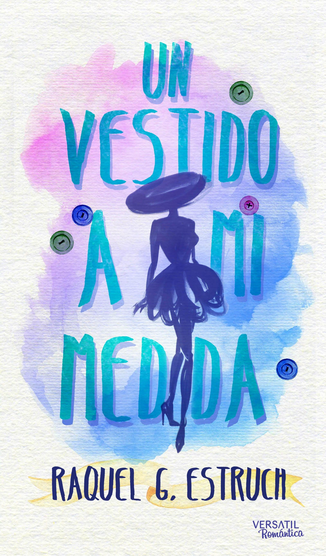 Un vestido a mi medida, de Raquel G. Estruch – Reseña