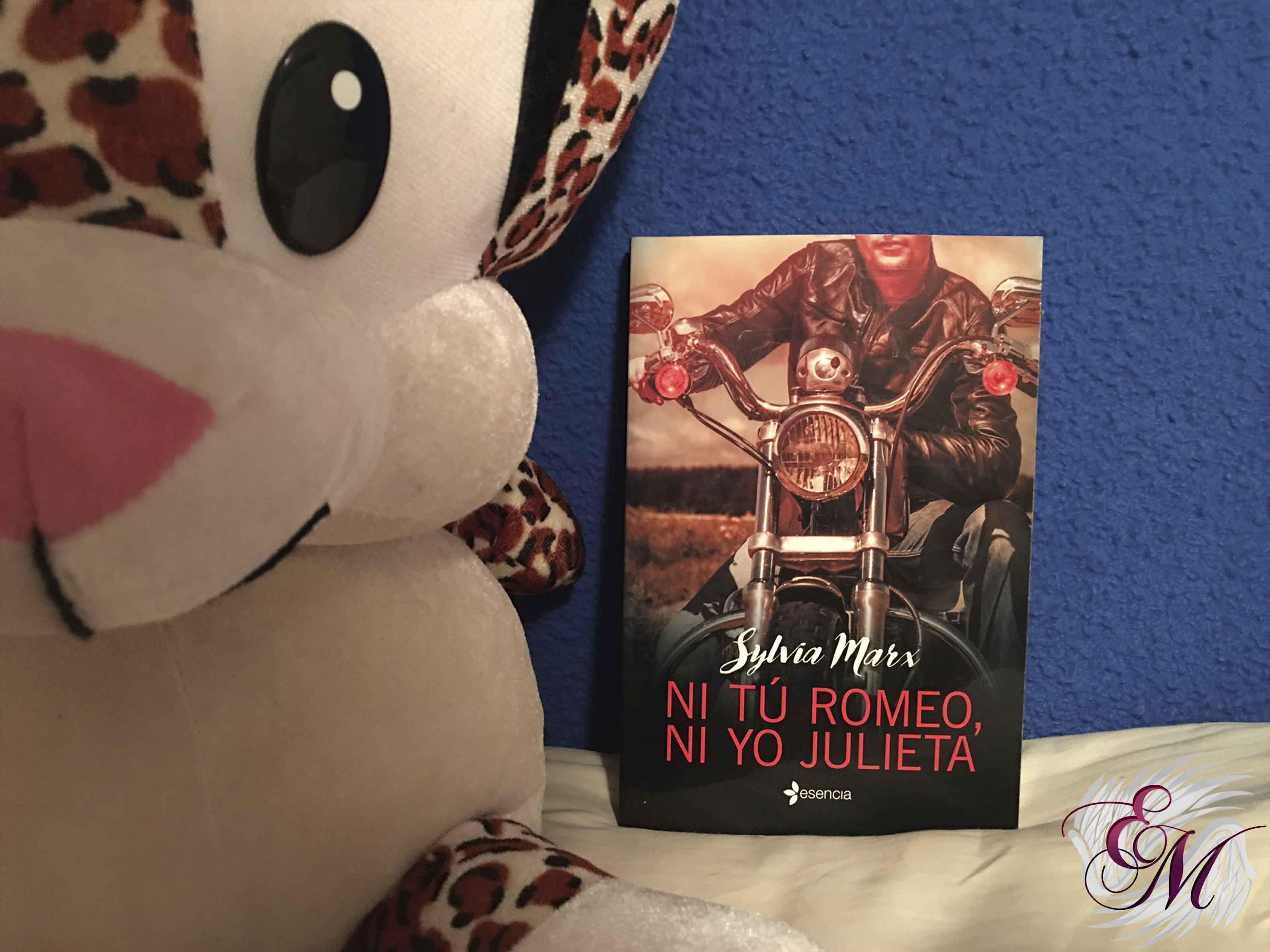 Ni tú romeo ni yo Julieta, de Sylvia Marx - Reseña