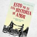 Esto no es una historia de amor, Jose A.Pérez Ledo – Reseña