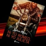 Ni tú Romeo ni yo Julieta, de Silvia Marx – Reseña
