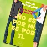 No es por mí, es por ti, de Mhairi McFarlane – Reseña