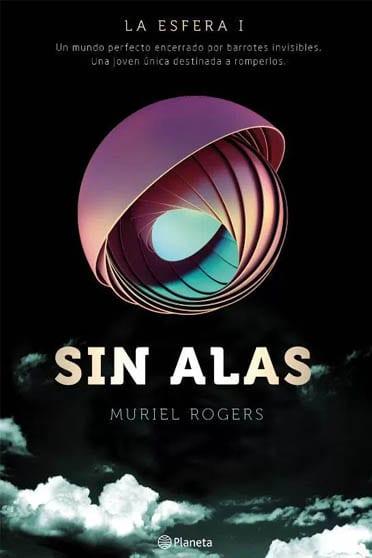 La esfera #1: Sin alas - Muriel Rogers - portada