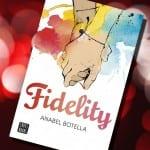 Fidelity, de Anabel Botella – Reseña
