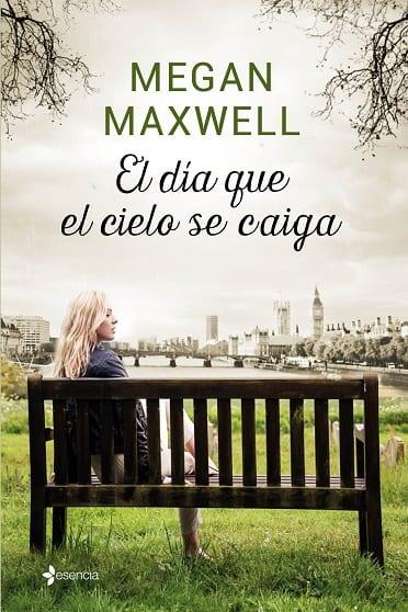 El día que el cielo se caiga, de Megan Maxwell - Reseña