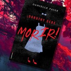 'Dorothy debe morir', de Danielle Paige. A la venta el 8 de septiembre
