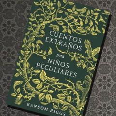 'Cuentos extraños para niños peculiares', de Ransom Riggs. A la venta el 12 Septiembre