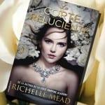 La Corte Reluciente, de Richelle Mead – Reseña