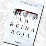 La Reina Roja, de Victoria Aveyard – Reseña