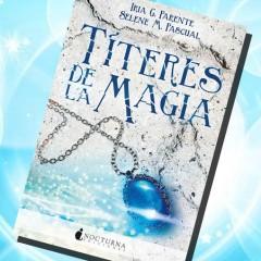 'Títeres de la magia', de Iria G. Parente y Selene M. Pascual. A la venta el 12 de Septiembre