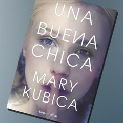 'Una buena chica', de Mary Kubica. A la venta el 7 de septiembre