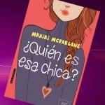¿Quién es esa chica? de Mhairi Mcfarlane – Reseña