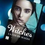 Lazos de magia (Witches I), de Tiffany Calligaris. A la venta el 8 de noviembre.